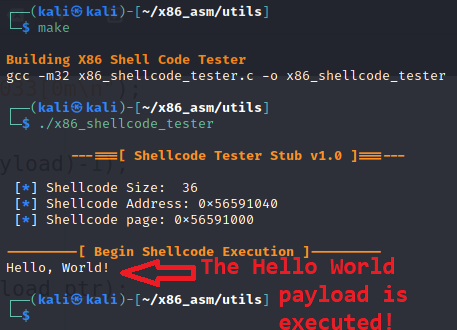 Building the x86 shellcode tester program and running it to execute and test our hello world payload.